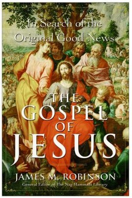 The Gospel of Jesus - eBook  -     By: James M. Robinson