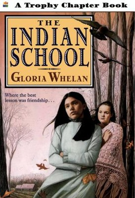 The Indian School - eBook  -     By: Gloria Whelan     Illustrated By: Gabriela Dellosso