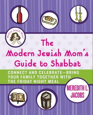 The Modern Jewish Mom's Guide to Shabbat - eBook  -     By: Meredith Jacobs