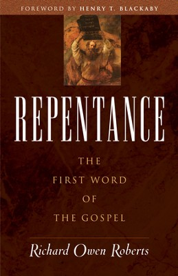 Repentance: The First Word of the Gospel - eBook  -     By: Richard Owen Roberts