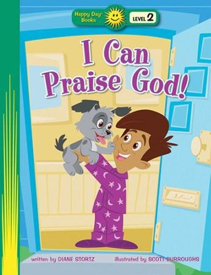 I Can Praise God!  -     By: Diane Stortz     Illustrated By: Scott Burroughs