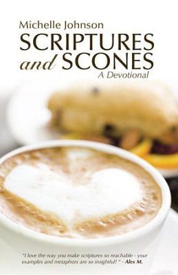 Scriptures and Scones: A Devotional - eBook  -     By: Michelle Johnson