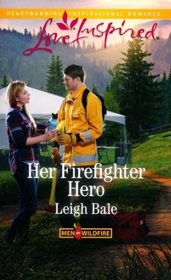 Her Firefighter Hero  -     By: Leigh Bale