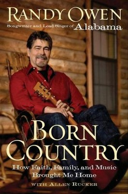 Born Country - eBook  -     By: Randy Owen