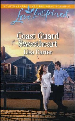 Coast Guard Sweetheart  -     By: Lisa Carter