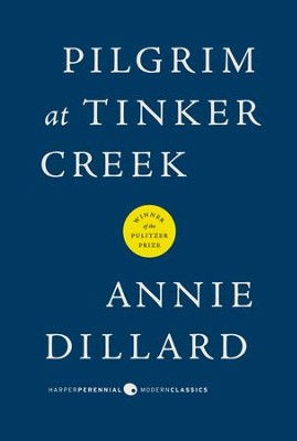 Pilgrim at Tinker Creek - eBook  -     By: Annie Dillard