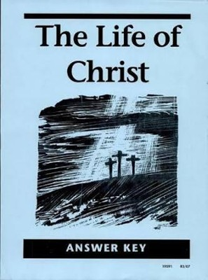 The Life of Christ Answer Key, Grade 8   -     By: Michael McHugh