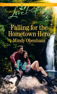 Falling for the Hometown Hero  -     By: Mindy Obenhaus