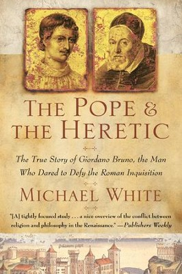 The Pope and the Heretic - eBook  -     By: Michael White