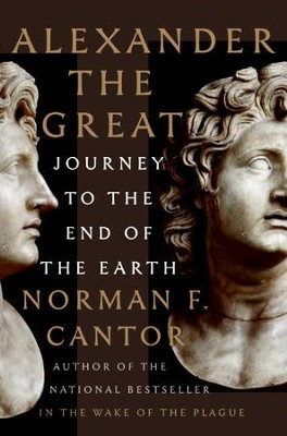 Alexander the Great - eBook  -     By: Norman F. Cantor