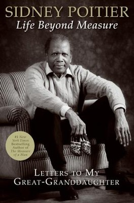 Life Beyond Measure - eBook  -     By: Sidney Poitier