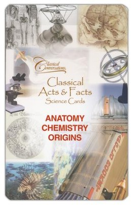 Classical Acts and Facts Science Cards: Anatomy, Chemistry, Origins  -