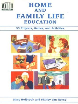 Home and Family Life Education: 55 Projects, Games, and Activities  -     By: Shirley Van Horne, Mary Holbrook