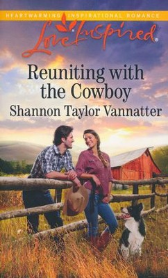 Reuniting with the Cowboy  -     By: Shannon Taylor Vannatter