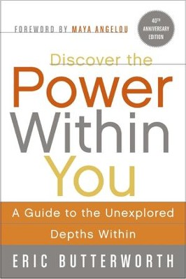 Discover the Power Within You: A Guide to the Unexplored Depths Within - eBook  -     By: Eric Butterworth