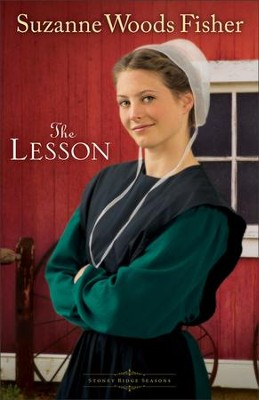 The Lesson, Stoney Ridge Seasons Series #3   -     By: Suzanne Woods Fisher