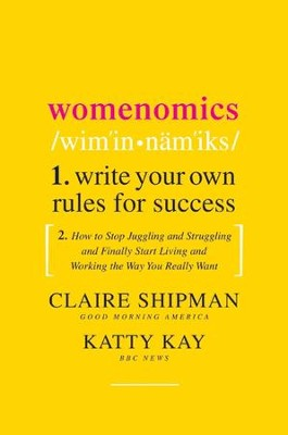 Womenomics - eBook  -     By: Claire Shipman, Katty Kay