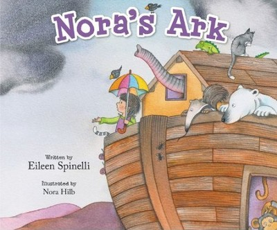 Nora's Ark  -     By: Eileen Spinelli     Illustrated By: Nora Hilb