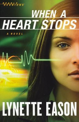 When a Heart Stops, Deadly Reunion Series #2   -     By: Lynette Eason