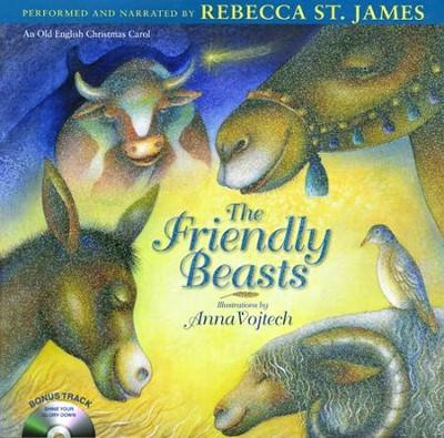 The Friendly Beasts: An Old English Christmas Carol-- Book and CD  -     By: Illustrated by Anna Vojtech     Illustrated By: Anna Vojtech
