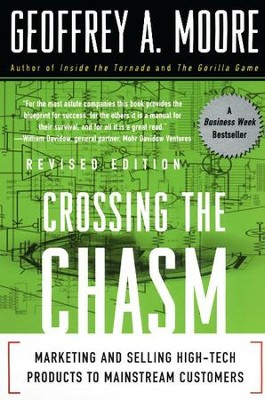 Crossing the Chasm: Marketing and Selling Technology Project - eBook  -     By: Geoffrey A. Moore