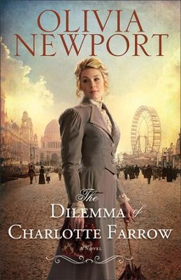 The Dilemma of Charlotte Farrow, Avenue of Dreams Series #2   -     By: Olivia Newport