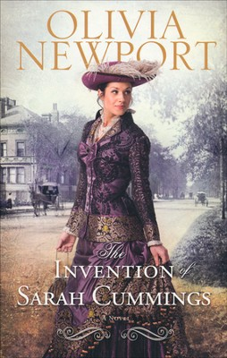 The Invention of Sarah Cummings, Avenue of Dreams Series #3   -     By: Olivia Newport