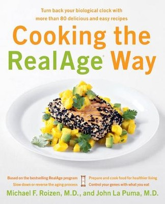 Cooking the RealAge (R) Way - eBook  -     By: Michael F. Roizen M.D., John La Puma M.D.