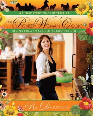 The Pioneer Woman Cooks: Recipes from an Accidental Country Girl - eBook  -     By: Ree Drummond
