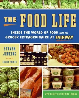 The Food Life - eBook  -     By: Steven Jenkins, Mitchel London