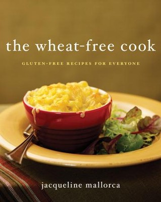 The Wheat-Free Cook - eBook  -     By: Jacqueline Mallorca