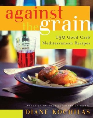 Against the Grain - eBook  -     By: Diane Kochilas