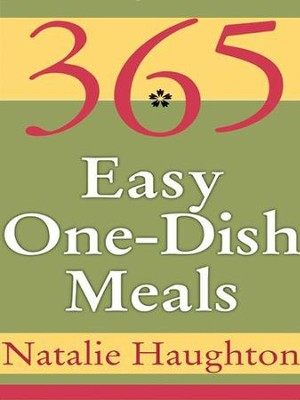 365 Easy One Dish Meals - eBook  -     By: Natalie Haughton