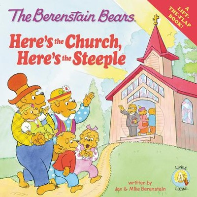 Living Lights: The Berenstain Bears Here's the Church Here's the Steeple  -     By: Jan Berenstain, Mike Berenstain
