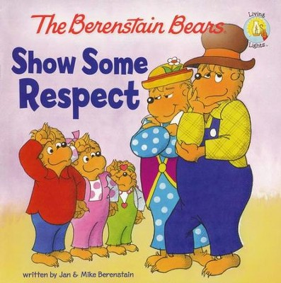 The Berenstain Bears Show Some Respect  - Slightly Imperfect  -     By: Jan Berenstain & Mike Berenstain