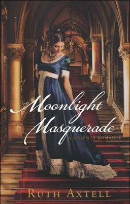 Moonlight Masquerade  -     By: Ruth Axtell