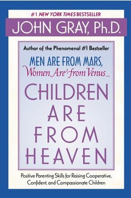 Children Are from Heaven - eBook  -     By: John Gray