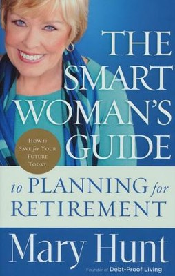 The Smart Woman's Guide to Planning for Retirement, Hardcover   -     By: Mary Hunt