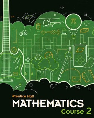 Prentice Hall Mathematics Course 2 Student Edition   -