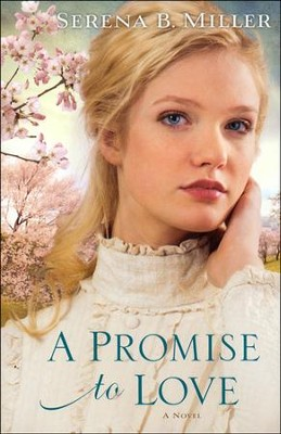 A Promise to Love   -     By: Serena B. Miller