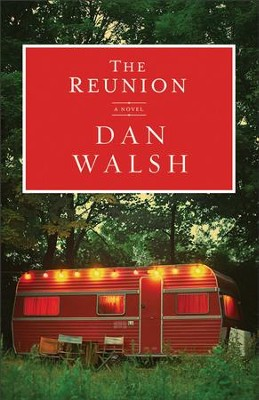 The Reunion  -     By: Dan Walsh