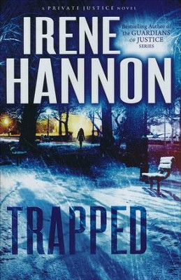Trapped, Private Justice Series #2   -     By: Irene Hannon