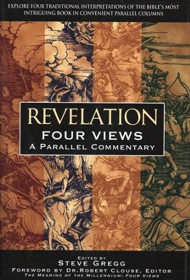 Revelation: Four Views, A Parallel Commentary   -     By: Steven Gregg