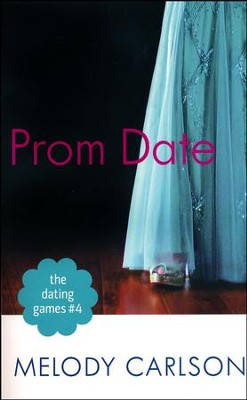 #4: Prom Date  -     By: Melody Carlson