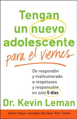 Tengan un Nuevo Adolescente para el Viernes  (Have a New Teenager by Friday)  -     By: Dr. Kevin Leman
