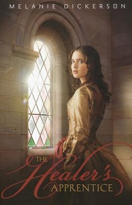 The Healer's Apprentice #1   -     By: Melanie Dickerson