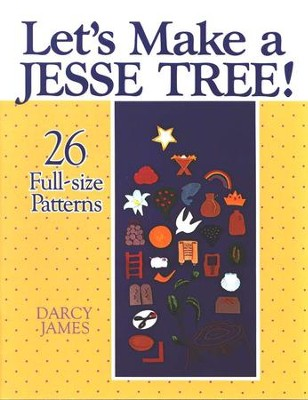Lets Make A Jesse Tree   -     By: Darcy James