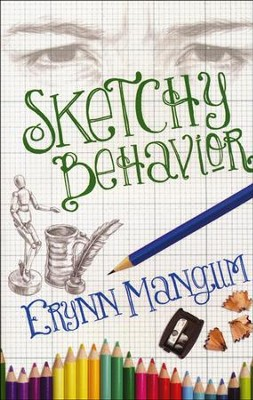 Sketchy Behavior  -     By: Erynn Mangum