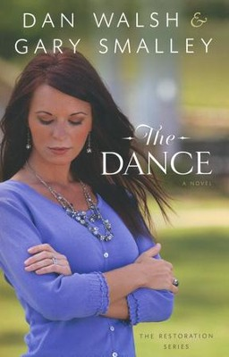 The Dance, The Restoration Series #1   -     By: Dan Walsh, Gary Smalley