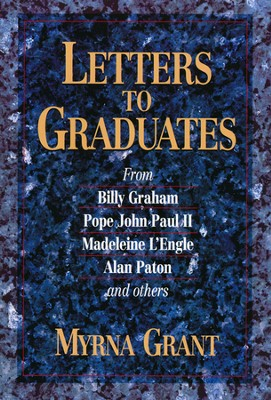 Letters to Graduates   -     By: Myrna Grant